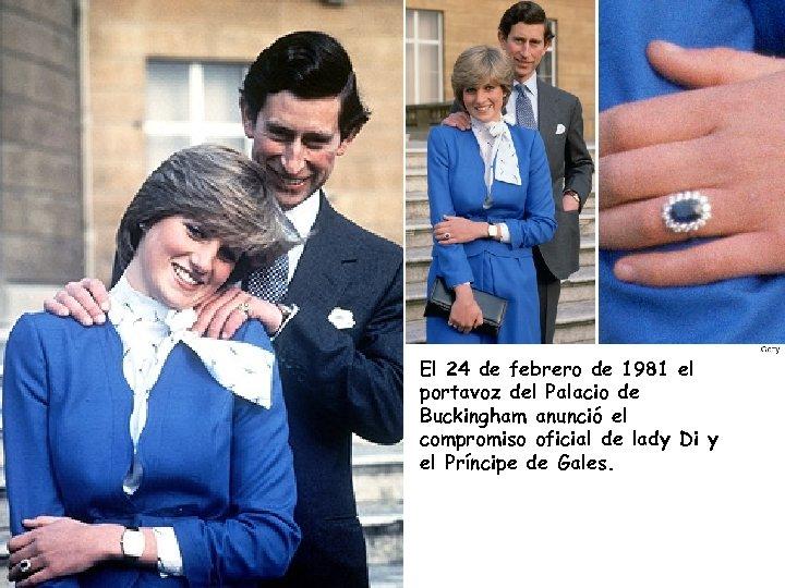 El 24 de febrero de 1981 el portavoz del Palacio de Buckingham anunció el