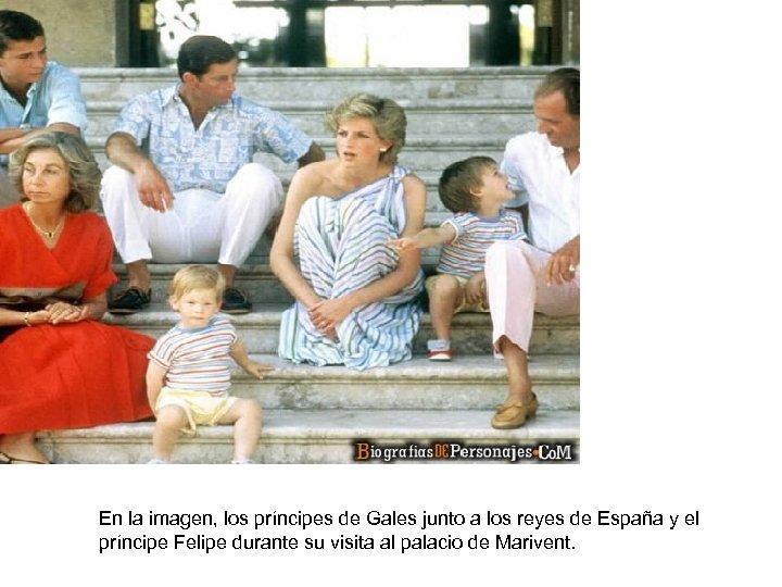 En la imagen, los príncipes de Gales junto a los reyes de España y
