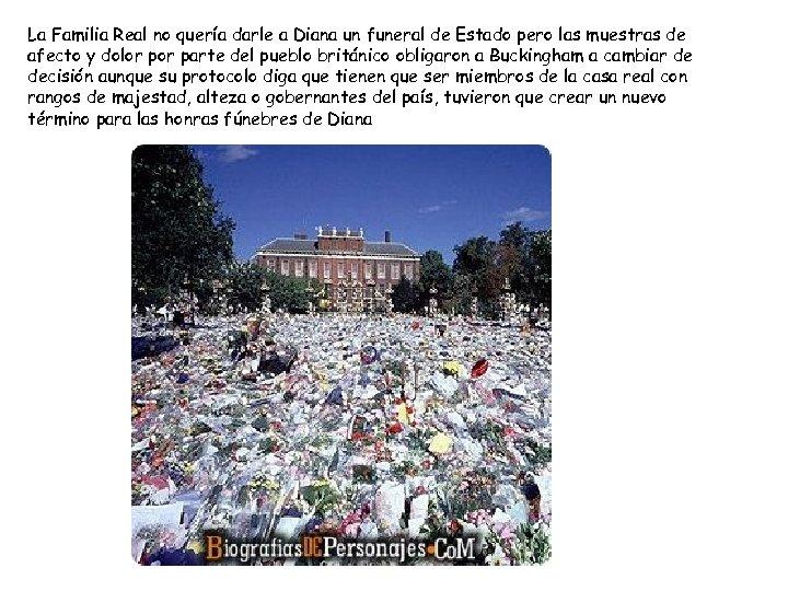 La Familia Real no quería darle a Diana un funeral de Estado pero las