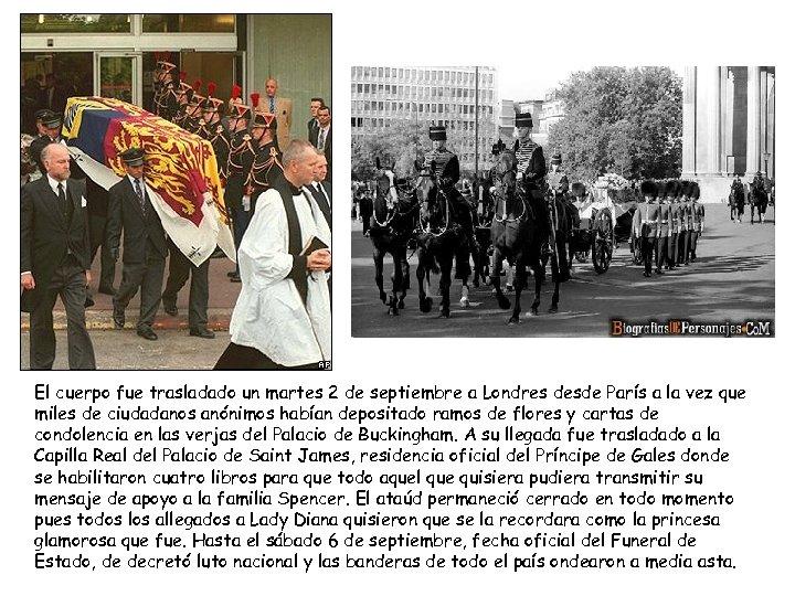 El cuerpo fue trasladado un martes 2 de septiembre a Londres desde París a