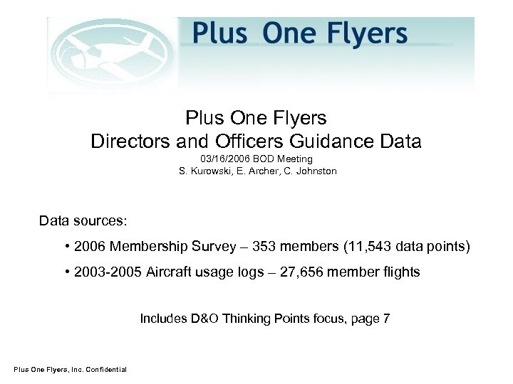 Plus One Flyers Directors and Officers Guidance Data 03/16/2006 BOD Meeting S. Kurowski, E.