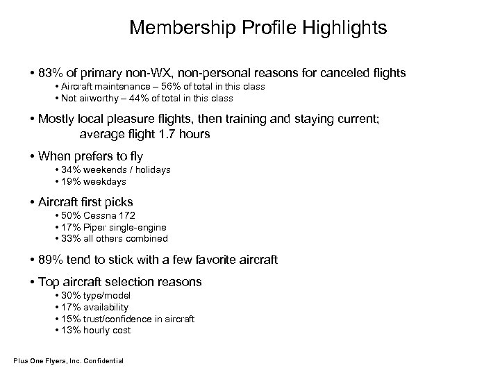Membership Profile Highlights • 83% of primary non-WX, non-personal reasons for canceled flights •