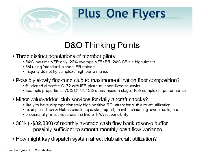 D&O Thinking Points • Three distinct populations of member pilots • 54% low-time VFR