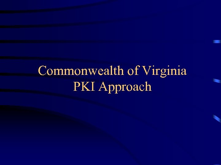 Commonwealth of Virginia PKI Approach