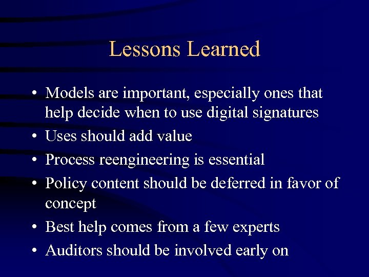 Lessons Learned • Models are important, especially ones that help decide when to use
