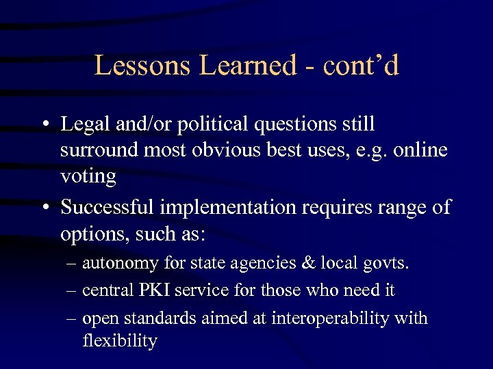 Lessons Learned - cont'd • Legal and/or political questions still surround most obvious best