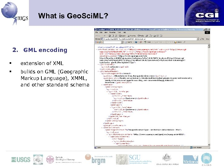 What is Geo. Sci. ML? 2. GML encoding § extension of XML § builds