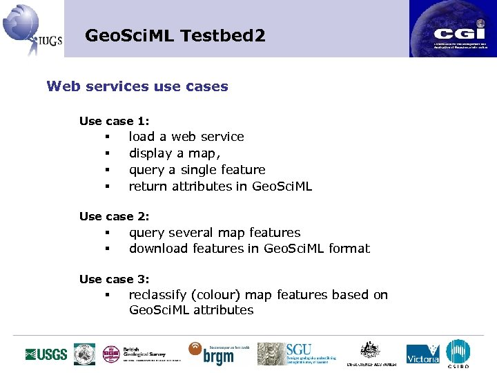 Geo. Sci. ML Testbed 2 Web services use cases Use case 1: § §