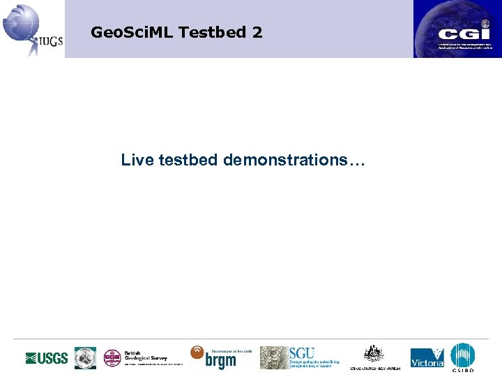 Geo. Sci. ML Testbed 2 Live testbed demonstrations…
