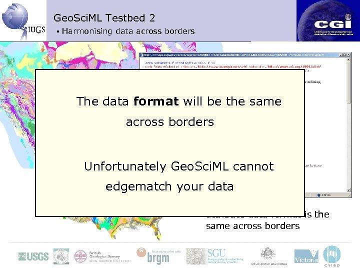 Geo. Sci. ML Testbed 2 ▪ Harmonising data across borders The data format will