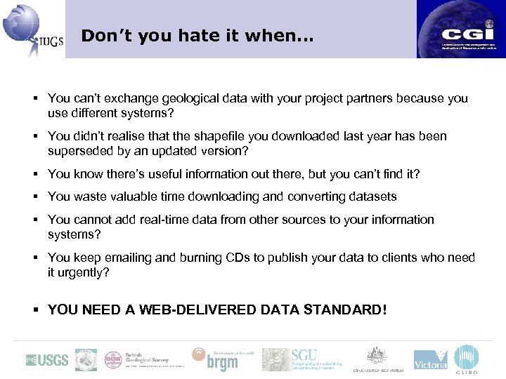 Don't you hate it when… § You can't exchange geological data with your project