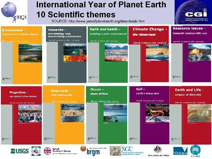 International Year of Planet Earth 10 Scientific themes SOURCE: http: //www. yearofplanetearth. org/downloads. htm