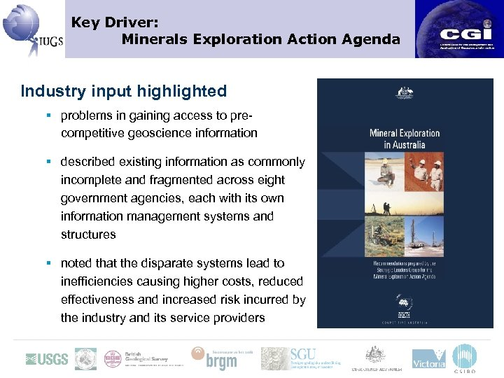 Key Driver: Minerals Exploration Action Agenda Industry input highlighted § problems in gaining access
