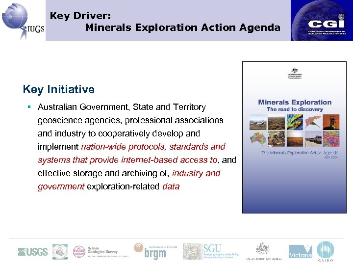 Key Driver: Minerals Exploration Action Agenda Key Initiative § Australian Government, State and Territory