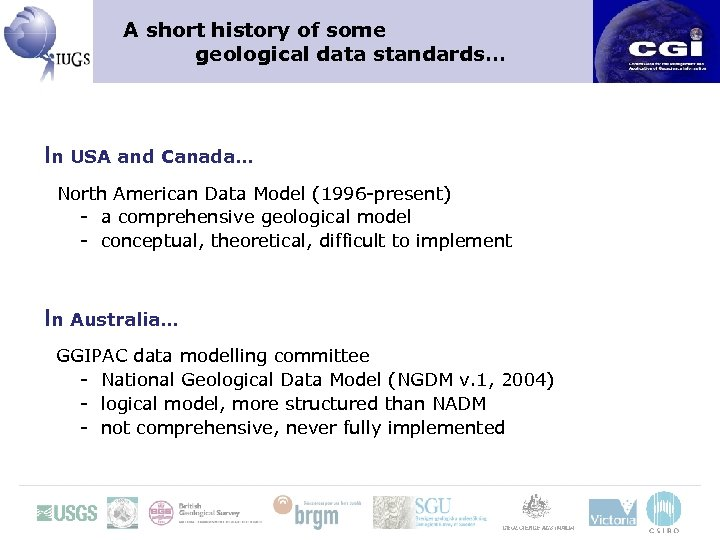 A short history of some geological data standards… In USA and Canada… North American