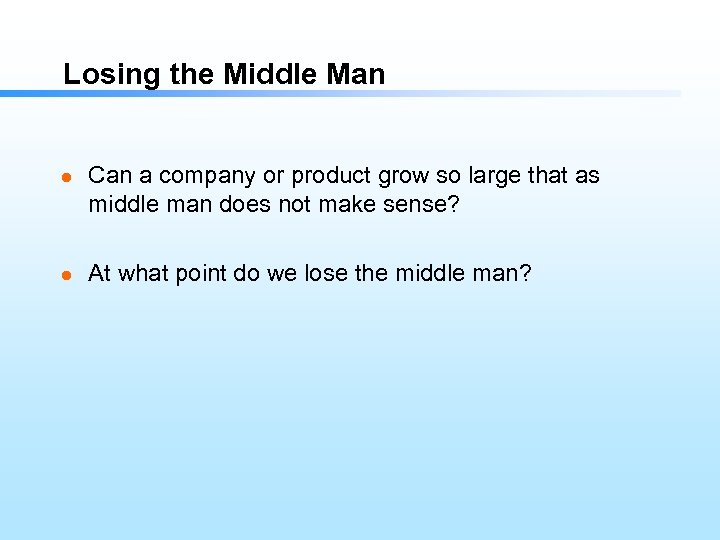 Losing the Middle Man l l Can a company or product grow so large
