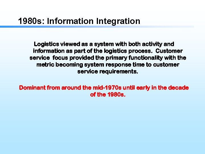 1980 s: Information Integration Logistics viewed as a system with both activity and information