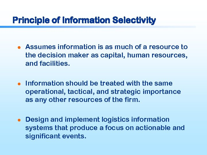 Principle of Information Selectivity l l l Assumes information is as much of a