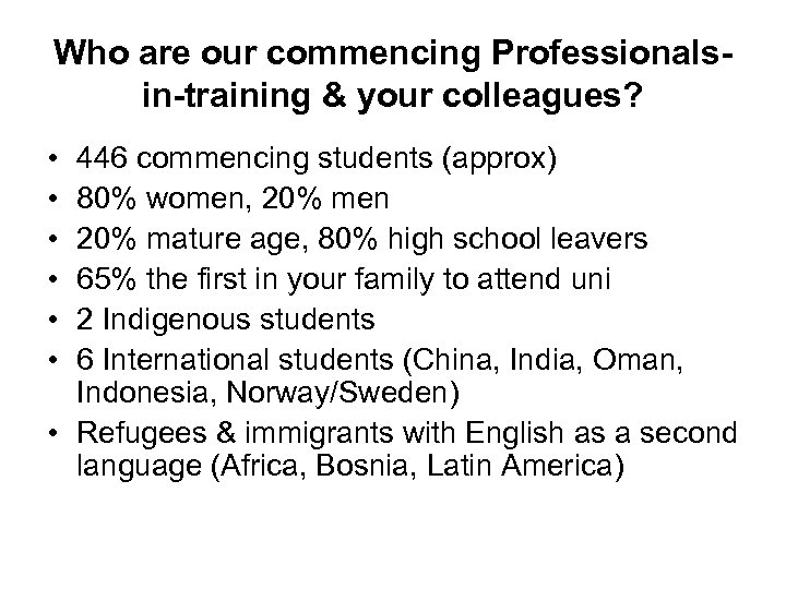 Who are our commencing Professionalsin-training & your colleagues? • • • 446 commencing students