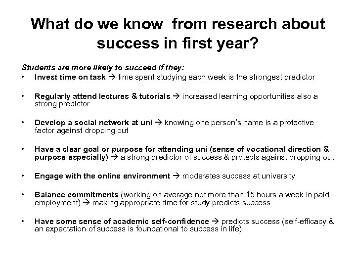 What do we know from research about success in first year? Students are more