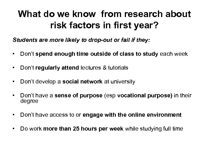 What do we know from research about risk factors in first year? Students are