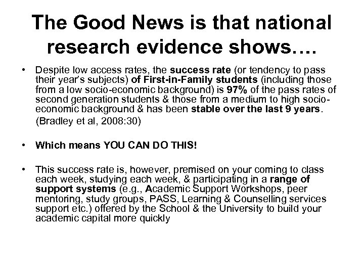 The Good News is that national research evidence shows…. • Despite low access rates,
