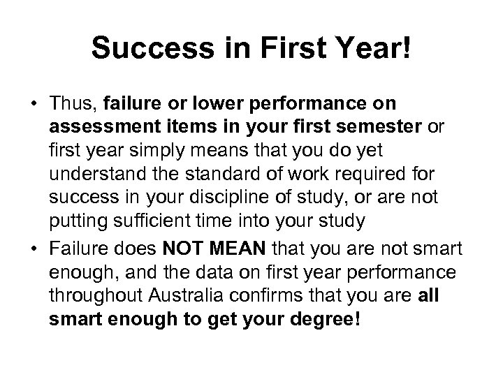 Success in First Year! • Thus, failure or lower performance on assessment items in