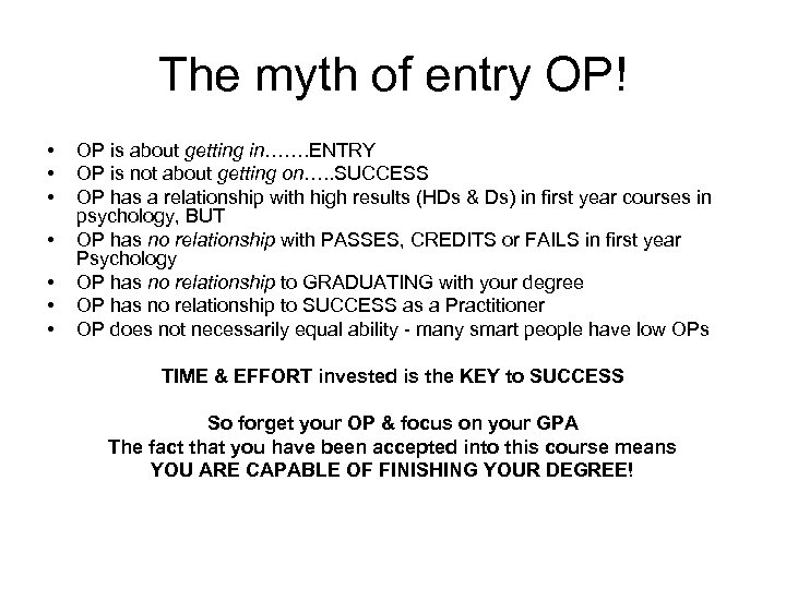 The myth of entry OP! • • OP is about getting in……. ENTRY OP
