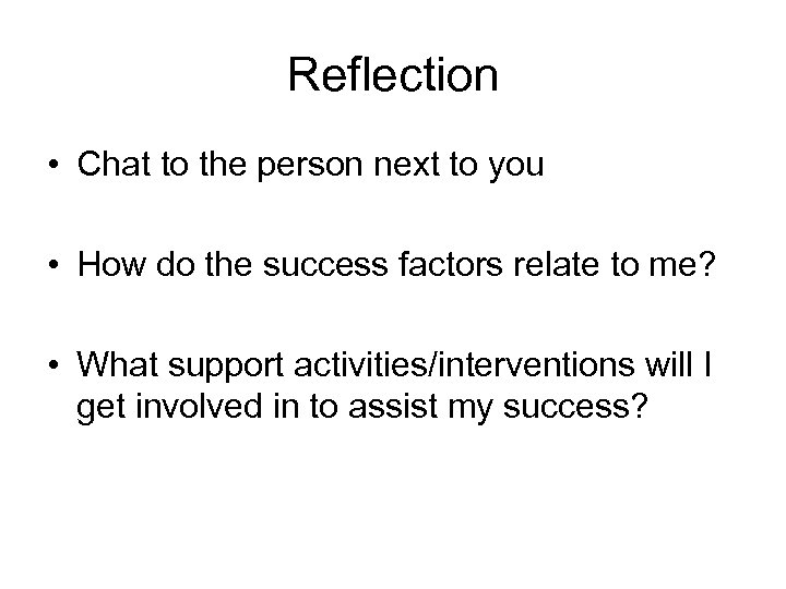 Reflection • Chat to the person next to you • How do the success