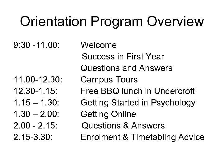 Orientation Program Overview 9: 30 -11. 00: 11. 00 -12. 30: 12. 30 -1.