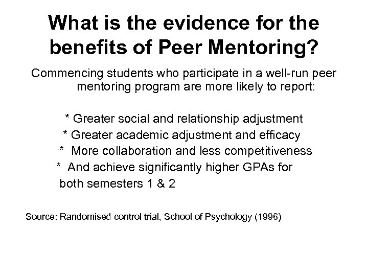 What is the evidence for the benefits of Peer Mentoring? Commencing students who participate