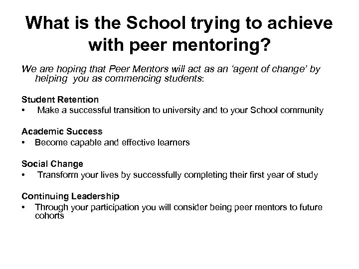 What is the School trying to achieve with peer mentoring? We are hoping that