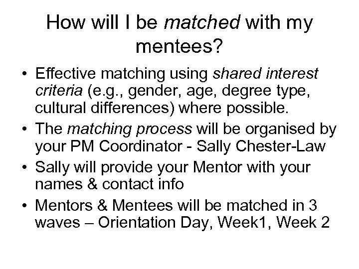 How will I be matched with my mentees? • Effective matching using shared interest