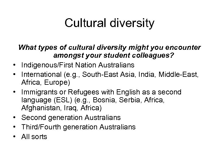 Cultural diversity • • • What types of cultural diversity might you encounter amongst
