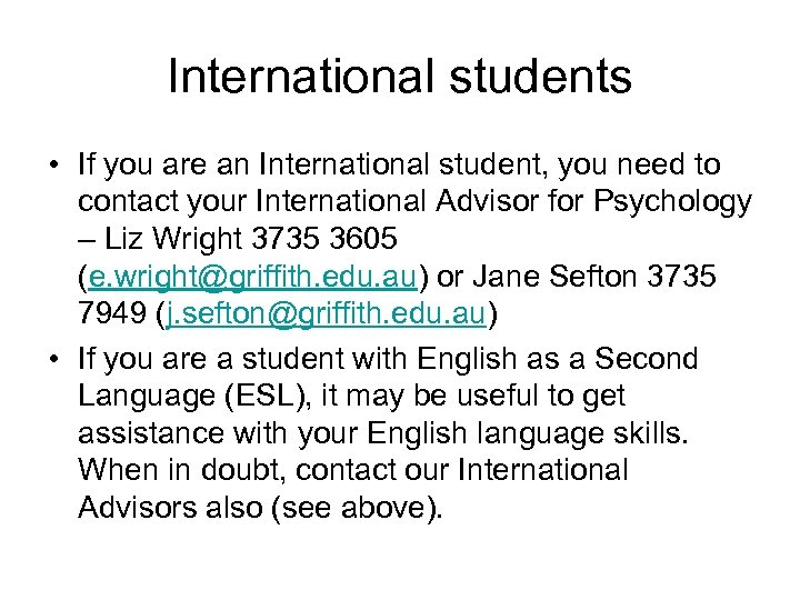International students • If you are an International student, you need to contact your