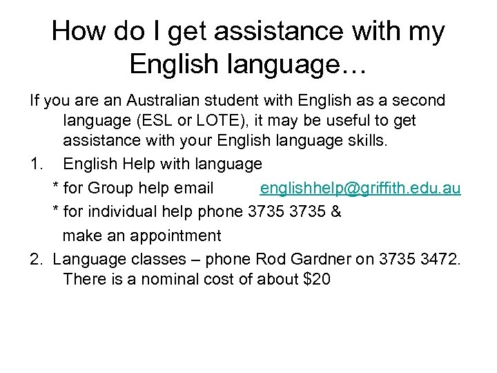 How do I get assistance with my English language… If you are an Australian
