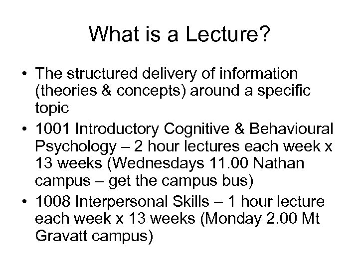 What is a Lecture? • The structured delivery of information (theories & concepts) around