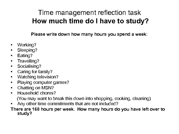 Time management reflection task How much time do I have to study? Please write