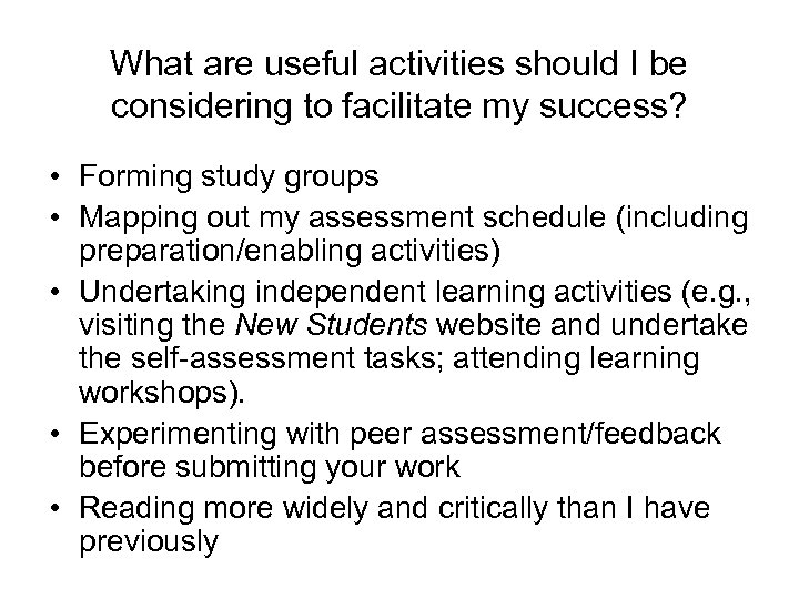 What are useful activities should I be considering to facilitate my success? • Forming