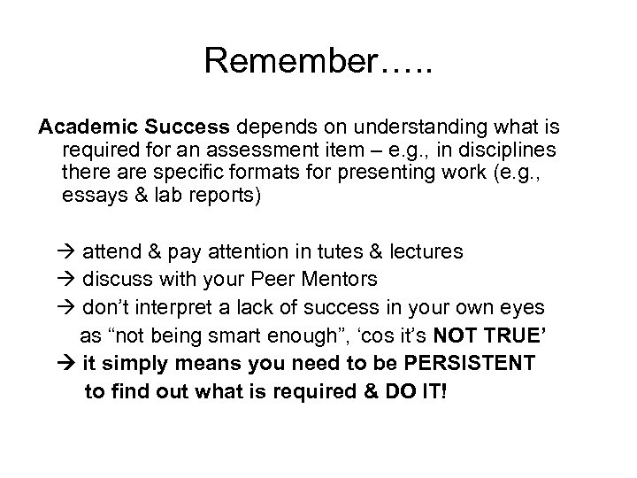Remember…. . Academic Success depends on understanding what is required for an assessment item