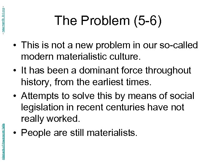 - newmanlib. ibri. org Abstracts of Powerpoint Talks The Problem (5 -6) • This