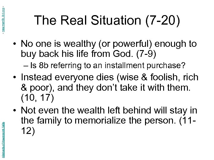 - newmanlib. ibri. org - The Real Situation (7 -20) • No one is