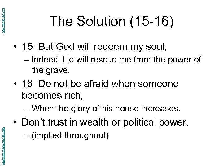 - newmanlib. ibri. org - The Solution (15 -16) • 15 But God will