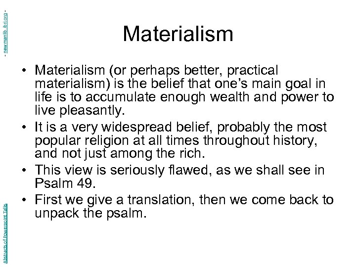 - newmanlib. ibri. org Abstracts of Powerpoint Talks Materialism • Materialism (or perhaps better,