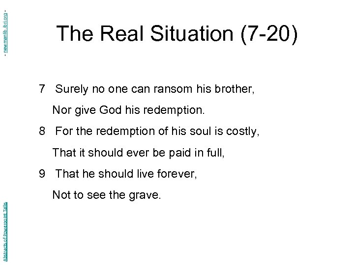 - newmanlib. ibri. org - The Real Situation (7 -20) 7 Surely no one