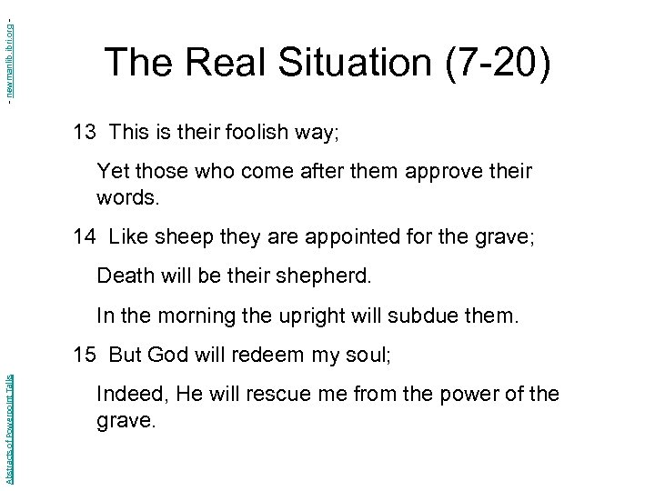 - newmanlib. ibri. org - The Real Situation (7 -20) 13 This is their