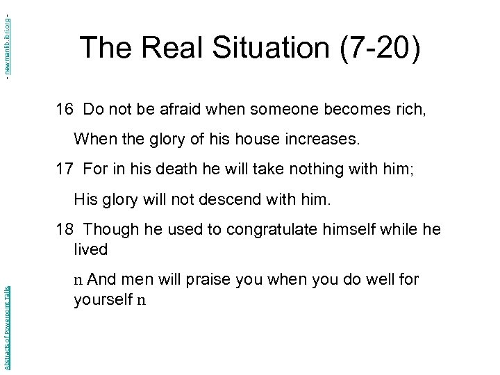 - newmanlib. ibri. org - The Real Situation (7 -20) 16 Do not be