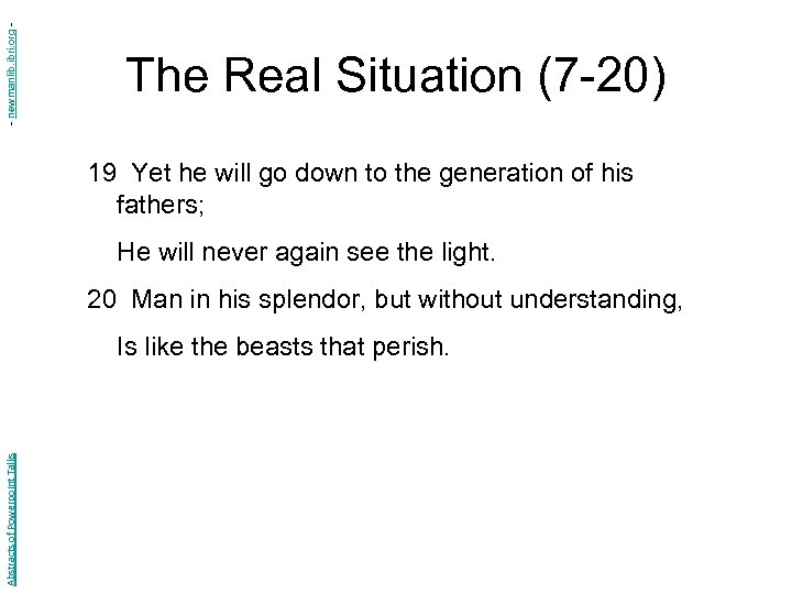 - newmanlib. ibri. org - The Real Situation (7 -20) 19 Yet he will