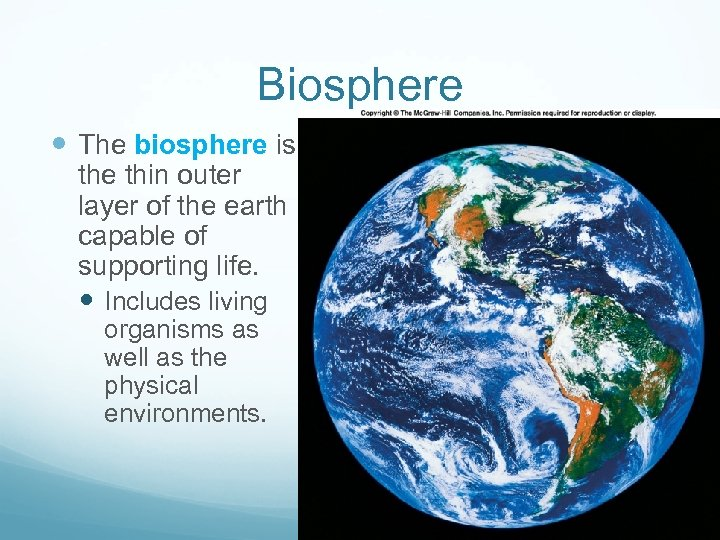 Biosphere The biosphere is the thin outer layer of the earth capable of supporting