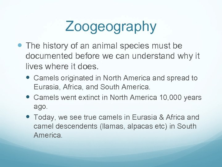 Zoogeography The history of an animal species must be documented before we can understand